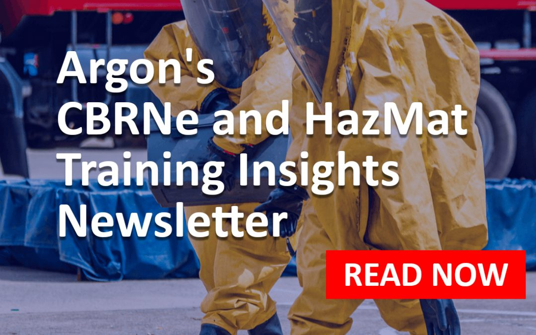 Argon's CBRNe and HazMat Training Insights – October 2019